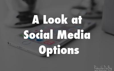A look at Social Media Options