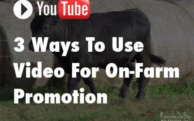 3 Ways To Use Video For On-Farm Promotion