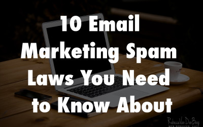 10 Email Marketing Spam Laws You Need to Know About