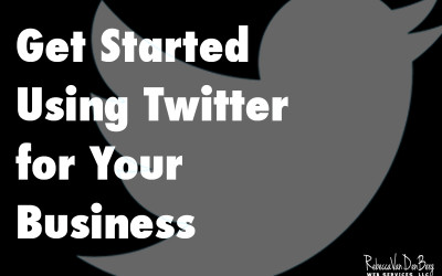 Get started using Twitter for your business.