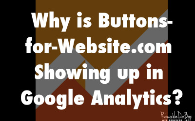 Why is buttons-for-website.com showing up in Google Analytics?