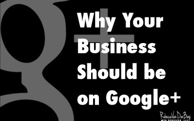 Why your business should be on Google+