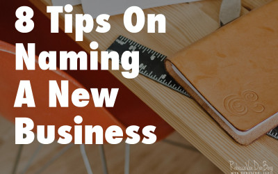 8 Tips On Naming A New Business