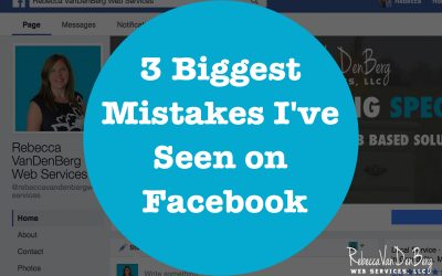 3 Biggest Mistakes I've Seen on Facebook Business Pages Just This Week