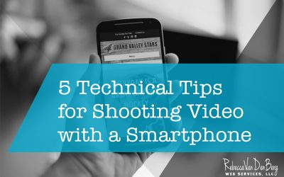 5 Technical Tips for Shooting Video with your Smartphone