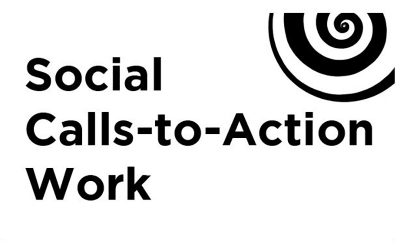 Social Calls to Action Work