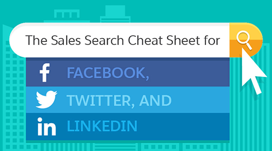 The Sales Search Cheat Sheet for Facebook, Twitter & LinkedIn