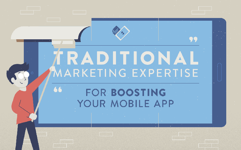 Traditional Marketing Expertise to Boost Your Mobile App